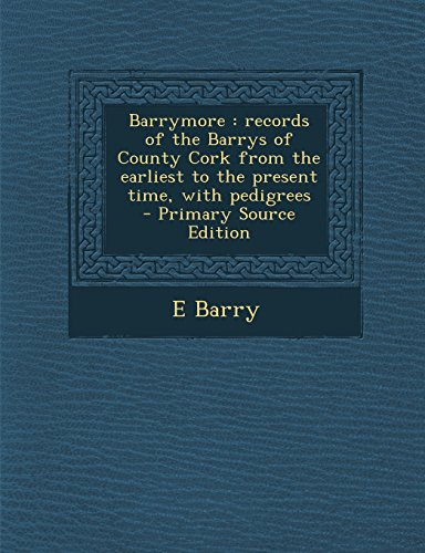 9781293800133: Barrymore: records of the Barrys of County Cork from the earliest to the present time, with pedigrees