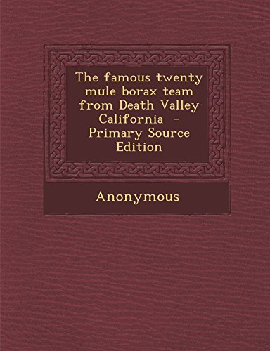 9781293800140: The Famous Twenty Mule Borax Team from Death Valley California