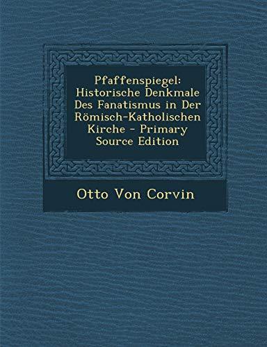 9781293800331: Pfaffenspiegel: Historische Denkmale Des Fanatismus in Der Römisch-Katholischen Kirche