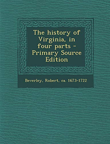 9781293800645: The history of Virginia, in four parts