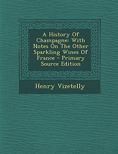 9781293800690: A History Of Champagne: With Notes On The Other Sparkling Wines Of France