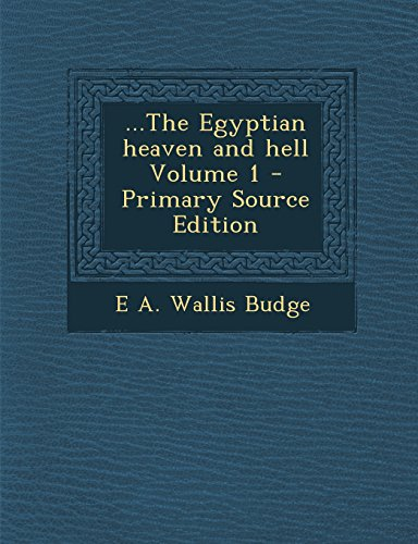 9781293801321: ...The Egyptian heaven and hell Volume 1