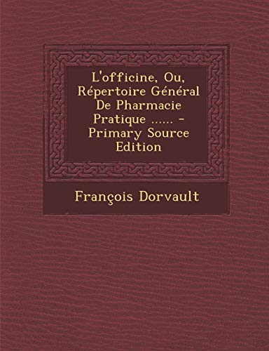 9781293801697: L'officine, Ou, Répertoire Général De Pharmacie Pratique ...... (French Edition)