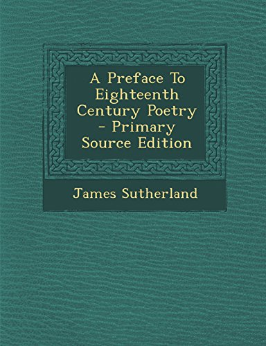 9781293802304: A Preface To Eighteenth Century Poetry