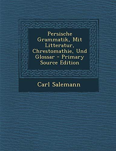 9781293803127: Persische Grammatik, Mit Litteratur, Chrestomathie, Und Glossar (German Edition)