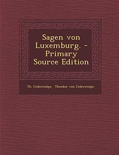 9781293803776: Sagen Von Luxemburg. - Primary Source Edition
