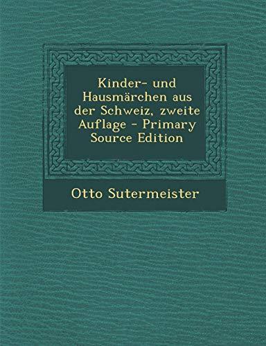9781293803981: Kinder- Und Hausmarchen Aus Der Schweiz, Zweite Auflage - Primary Source Edition