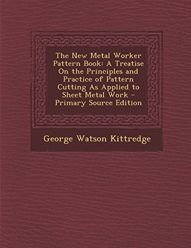 9781293805039: The New Metal Worker Pattern Book: A Treatise On the Principles and Practice of Pattern Cutting As Applied to Sheet Metal Work