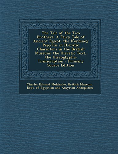 9781293805176: The Tale of the Two Brothers: A Fairy Tale of Ancient Egypt; the D'orbiney Papyrus in Hieratic Characters in the British Museum; the Hieratic Text, the Hieroglyphic Transcription