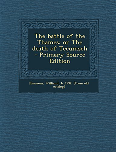 9781293806142: The battle of the Thames: or The death of Tecumseh