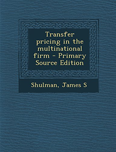 9781293807804: Transfer pricing in the multinational firm