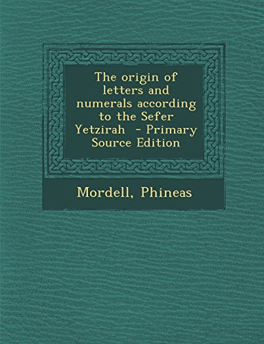 9781293810569: The origin of letters and numerals according to the Sefer Yetzirah