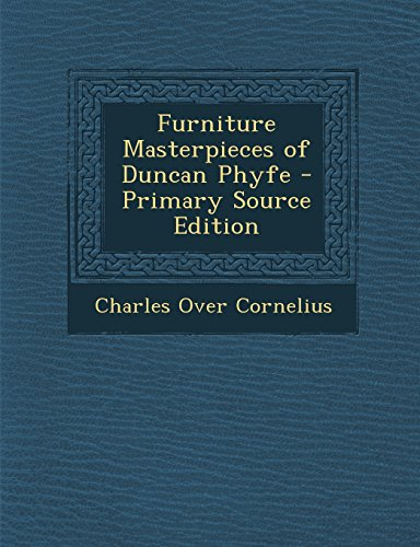 Furniture Masterpieces of Duncan Phyfe - Primary: Charles Over Cornelius