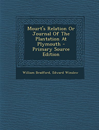 9781293812112: Mourt's Relation Or Journal Of The Plantation At Plymouth