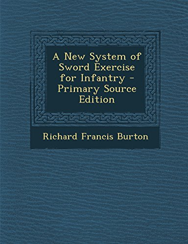 9781293812877: A New System of Sword Exercise for Infantry - Primary Source Edition