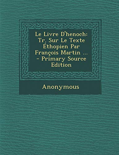 9781293813683: Le Livre D'Henoch: Tr. Sur Le Texte Ethopien Par Francois Martin ...