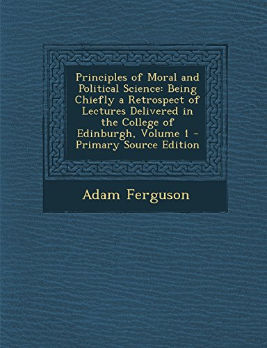 Principles of Moral and Political Science: Adam Ferguson