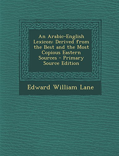9781293816455: An Arabic-English Lexicon: Derived from the Best and the Most Copious Eastern Sources, Book I, Part 7 Letter L - Q