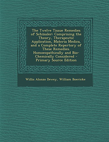 9781293816707: The Twelve Tissue Remedies of Schüssler: Comprising the Theory, Therapeutic Application, Materia Medica, and a Complete Repertory of These Remedies. Homoeopathically and Bio-Chemically Considered