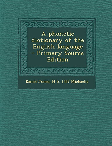 9781293818657: A Phonetic Dictionary of the English Language - Primary Source Edition