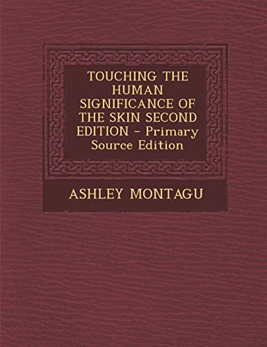 9781293819265: Touching the Human Significance of the Skin Second Edition - Primary Source Edition