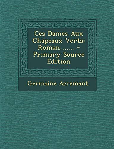 9781293819692: Ces Dames Aux Chapeaux Verts: Roman ...... (French Edition)