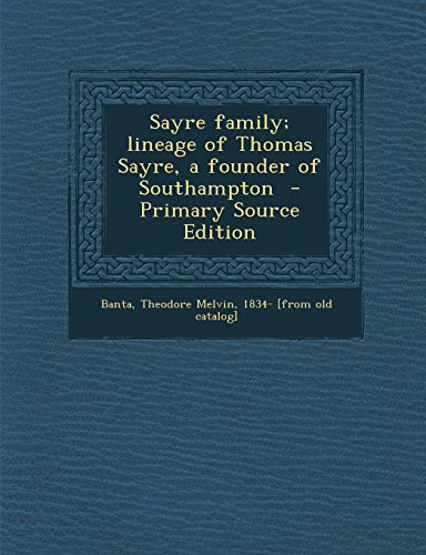 9781293820230: Sayre family; lineage of Thomas Sayre, a founder of Southampton