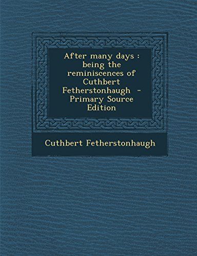9781293820278: After many days: being the reminiscences of Cuthbert Fetherstonhaugh