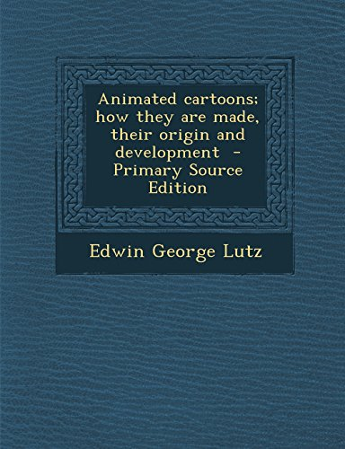 9781293820551: Animated cartoons; how they are made, their origin and development