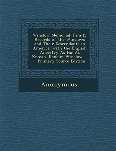 9781293821862: Winslow Memorial: Family Records of the Winslows and Their Descendants in America, with the English Ancestry As Far As Known. Kenelm Winslow ...