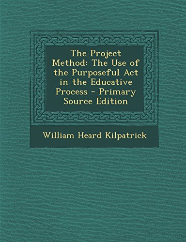 9781293821954: The Project Method: The Use of the Purposeful Act in the Educative Process
