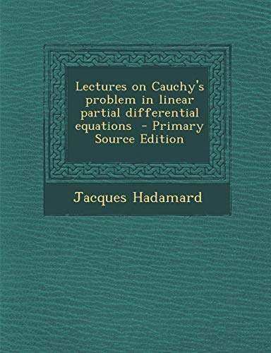 9781293822401: Lectures on Cauchy's Problem in Linear Partial Differential Equations - Primary Source Edition