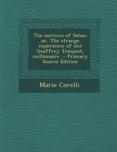 9781293822470: The sorrows of Satan; or, The strange experience of one Geoffrey Tempest, millionaire