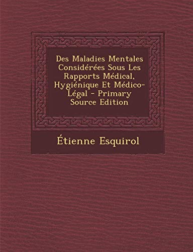 9781293822883: Des Maladies Mentales Considérées Sous Les Rapports Médical, Hygiénique Et Médico-Légal (French Edition)