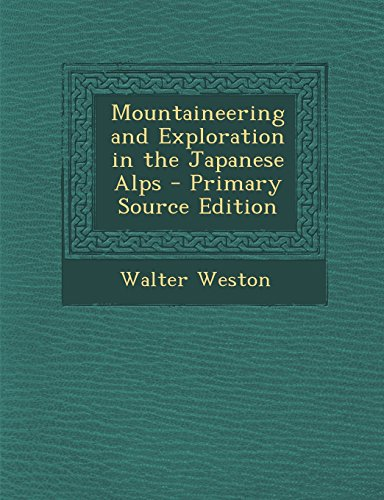 9781293823088: Mountaineering and Exploration in the Japanese Alps