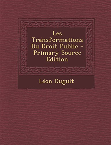 9781293823897: Les Transformations Du Droit Public - Primary Source Edition (French Edition)
