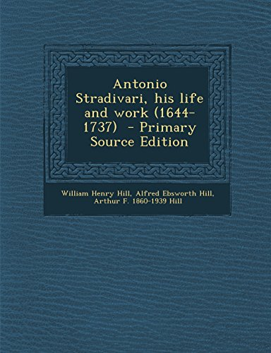 9781293824214: Antonio Stradivari, His Life and Work (1644-1737)