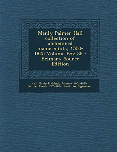 9781293824610: Manly Palmer Hall collection of alchemical manuscripts, 1500-1825 Volume Box 36