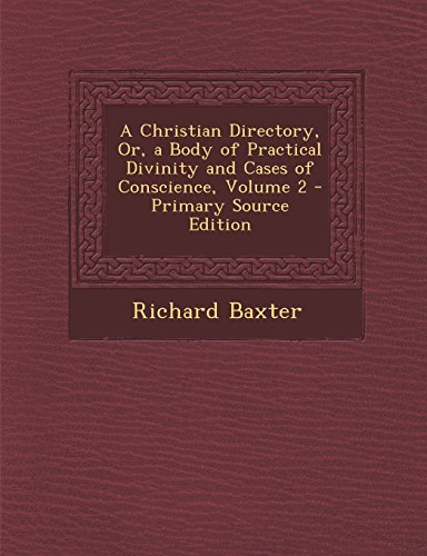 9781293824689: A Christian Directory, Or, a Body of Practical Divinity and Cases of Conscience, Volume 2