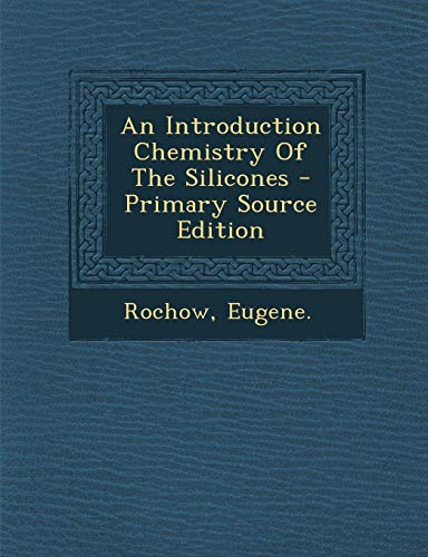 9781293824979: An Introduction Chemistry Of The Silicones