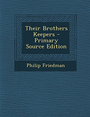 9781293825006: Their Brothers Keepers - Primary Source Edition