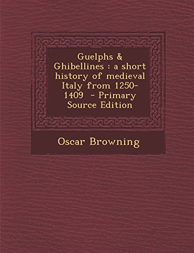 9781293826027: Guelphs & Ghibellines: a short history of medieval Italy from 1250-1409