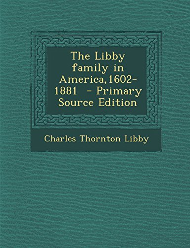 9781293826652: The Libby family in America,1602-1881