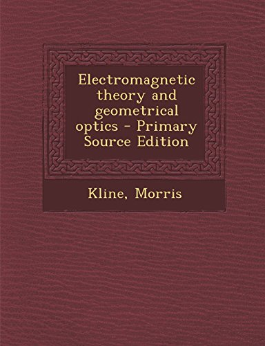 9781293827086: Electromagnetic theory and geometrical optics
