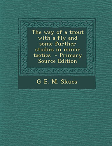 9781293827321: The way of a trout with a fly and some further studies in minor tactics