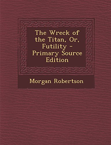 9781293827932: The Wreck of the Titan, Or, Futility