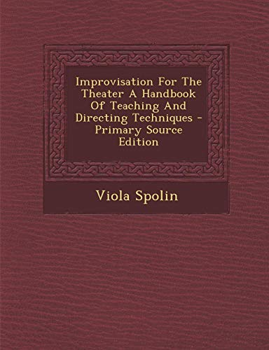 9781293828298: Improvisation For The Theater A Handbook Of Teaching And Directing Techniques