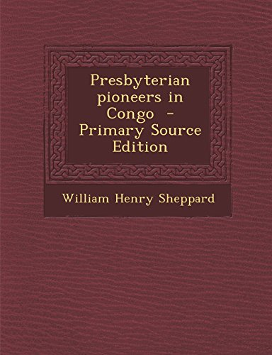 9781293830314: Presbyterian Pioneers in Congo