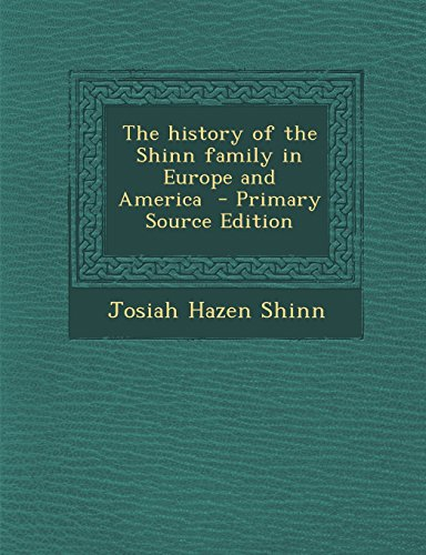 9781293830543: The history of the Shinn family in Europe and America