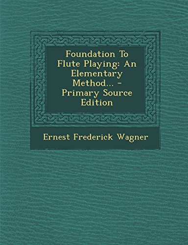9781293830741: Foundation To Flute Playing: An Elementary Method...